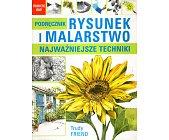Szczegóły książki PODRĘCZNIK RYSUNEK I MALARSTWO - NAJWAŻNIEJSZE TECHNIKI