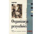 Szczegóły książki ORGANIZACJA PRZYSZŁOŚCI