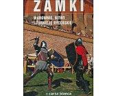 Szczegóły książki ZAMKI - WAROWNIE, BITWY I TURNIEJE RYCERSKIE