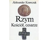 Szczegóły książki RZYM, KOŚCIÓŁ, CESARZE
