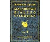 Szczegóły książki MALARSTWO BIAŁEGO CZŁOWIEKA - TOM 4