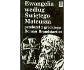 Szczegóły książki EWANGELIA WEDŁUG ŚWIĘTEGO MATEUSZA