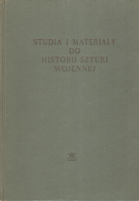 STUDIA I MATERIAŁY DO HISTORII SZTUKI WOJENNEJ - TOM 1