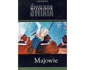 Szczegóły książki MITOLOGIE ŚWIATA - MAJOWIE