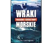 Szczegóły książki WRAKI MORSKIE. TRAGEDIE I KATASTROFY