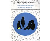 Szczegóły książki ROLA WYCHOWAWCZA OJCA W EDUKACJI DOMOWEJ