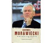 Szczegóły książki KORNEL MORAWIECKI - AUTOBIOGRAFIA