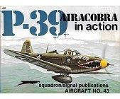 Szczegóły książki P-39 AIRACOBRA IN ACTION - SQUADRON/SIGNAL PUBLICATIONS NO 60