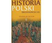 Szczegóły książki HISTORIA POLSKI - ŚREDNIOWIECZE