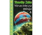 Szczegóły książki STRACEŃCZA MISJA - TOM 2 - WYZWOLENIE