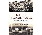Szczegóły książki BIERUT I WASILEWSKA. AGENT I DEWOTKA