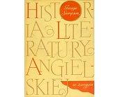 Szczegóły książki HISTORIA LITERATURY ANGIELSKIEJ W ZARYSIE