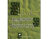 Szczegóły książki LEKSYKON NAUKOWO TECHNICZNY
