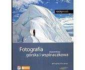 Szczegóły książki FOTOGRAFIA GÓRSKA I WSPINACZKOWA