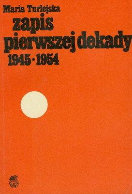 ZAPIS PIERWSZEJ DEKADY 1945 - 1954