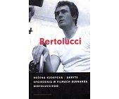 Szczegóły książki BERTOLUCCI. UKRYTE SPOJRZENIA W FILMACH BERNARDA BERTOLUCCIEGO