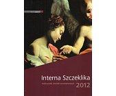 Szczegóły książki INTERNA SZCZEKLIKA 2012