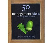 Szczegóły książki 50 MANAGEMENT IDEAS YOU REALLY NEED TO KNOW