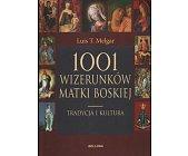 Szczegóły książki 1001 WIZERUNKÓW MATKI BOSKIEJ