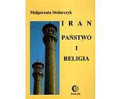 Szczegóły książki IRAN PAŃSTWO I RELIGIA