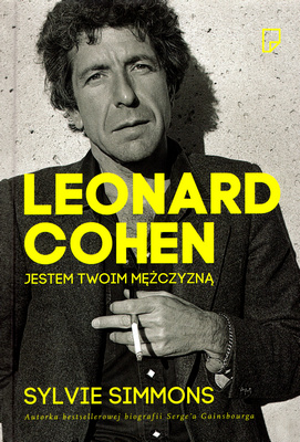 LEONARD COHEN. JESTEM TWOIM MĘŻCZYZNĄ