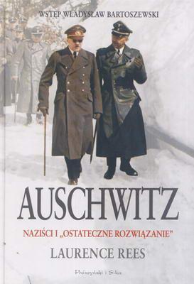 AUSCHWITZ - NAZIŚCI I OSTATECZNE ROZWIĄZANIE