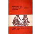 Szczegóły książki WIELKA EMIGRACJA I SPRAWA POLSKA A EUROPA