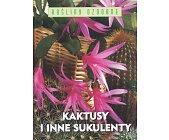 Szczegóły książki KAKTUSY I INNE SUKULENTY