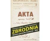 Szczegóły książki ZBRODNIA - SPRAWA GENERAŁA FIELDORFA - NILA