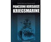 Szczegóły książki PANCERNI KORSARZE KRIEGSMARINE