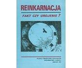 Szczegóły książki REINKARNACJA. FAKT CZY UROJENIE?