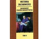 Szczegóły książki HISTORIA DUCHOWOŚCI - TOM V - DUCHOWOŚĆ CZASÓW NOWOŻYTNYCH