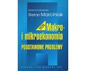 Szczegóły książki MAKRO I MIKROEKONOMIA. PODSTAWOWE PROBLEMY