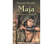 Szczegóły książki MAJA - HISTORIA PEWNEJ HINDUSKI