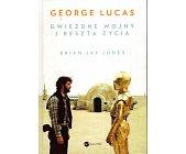Szczegóły książki GEORGE LUCAS. GWIEZDNE WOJNY I RESZTA ŻYCIA