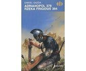 Szczegóły książki ADRIANOPOL 378. RZEKA FRIGIDUS 394 (HISTORYCZNE BITWY)