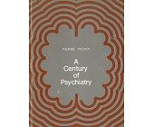 Szczegóły książki A CENTURY OF PSYCHIATRY