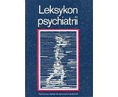 Szczegóły książki LEKSYKON PSYCHIATRII
