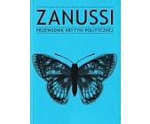 Szczegóły książki ZANUSSI. PRZEWODNIK KRYTYKI POLITYCZNEJ
