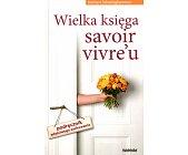 Szczegóły książki WIELKA KSIĘGA SAVOIR VIVRE'U