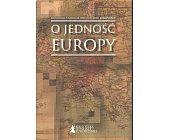 Szczegóły książki O JEDNOŚĆ EUROPY
