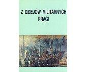 Szczegóły książki Z DZIEJÓW MILITARNYCH PRAGI