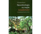 Szczegóły książki NEUROBIOLOGIA NA TROPIE ŚWIADOMOŚCI