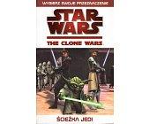 Szczegóły książki STAR WARS - THE CLONE WARS - ŚCIEŻKA JEDI