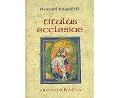 Szczegóły książki TITULUS ECCLESIAE - IKONOGRAFIA