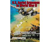 Szczegóły książki U.S. AERIAL ARMAMENT IN WORLD WAR II THE ULTIMATE LOOK VOL.2