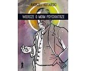 Szczegóły książki WIERSZE O MOIM PSYCHIATRZE