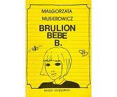 Szczegóły książki BRULION BEBE B.