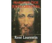 Szczegóły książki PRAWDZIWE ŻYCIE JEZUSA CHRYSTUSA