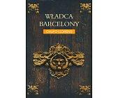 Szczegóły książki WŁADCA BARCELONY